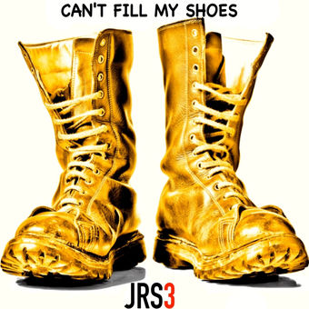 "JRS3 Releases New Hit Single ""Can't Fill My Shoes"""