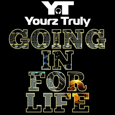Yourz Truly aka Y.T – Going In For Life